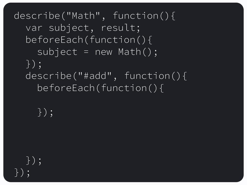 """describe(""""Math"""", function(){ var subject, resul..."""