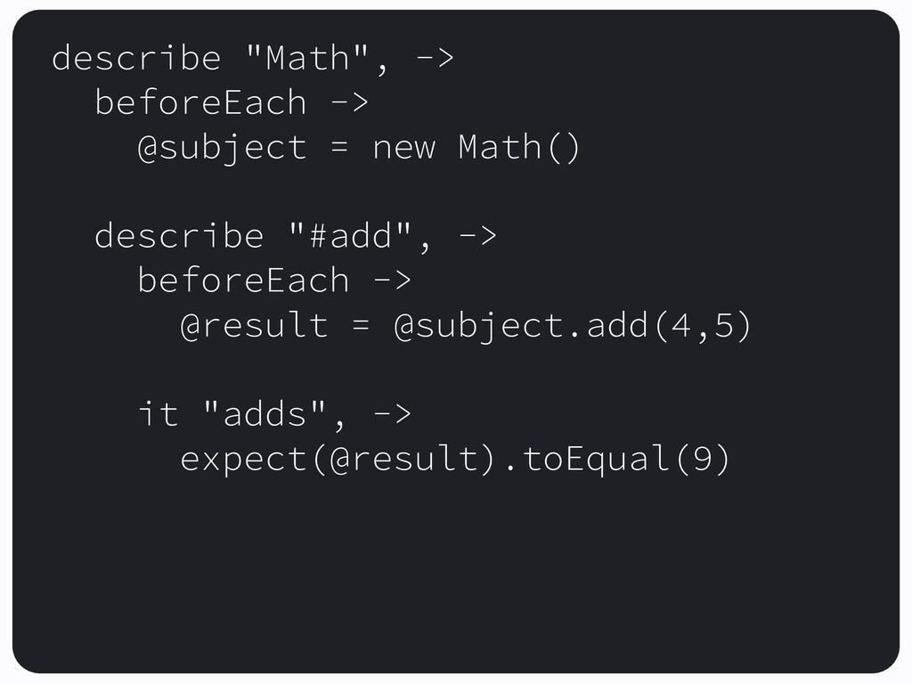 "describe ""Math"", -> beforeEach -> @subject = ne..."