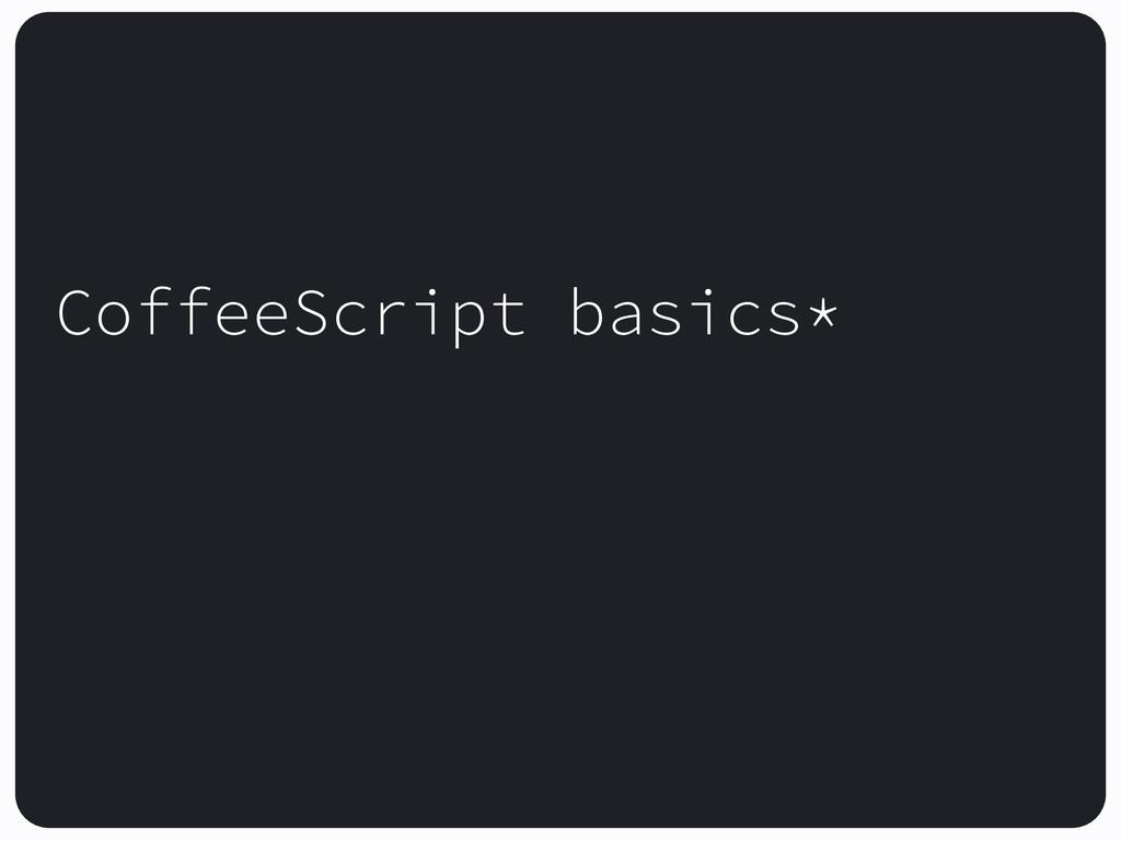 CoffeeScript basics*