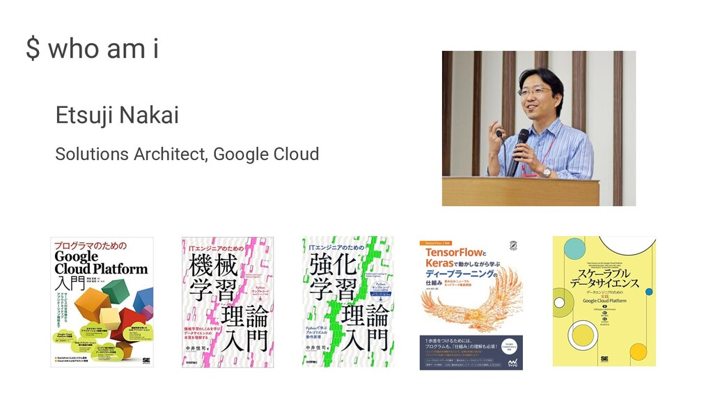 Etsuji Nakai Solutions Architect, Google Cloud ...