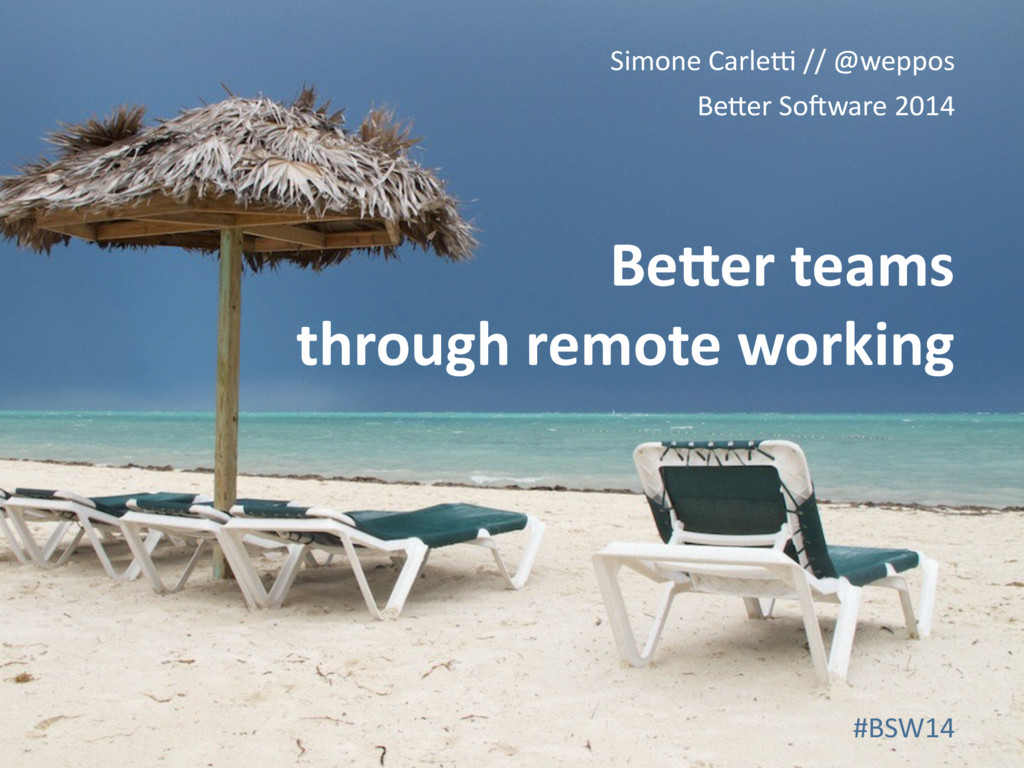 Be#er teams through remote working Simone Carle...