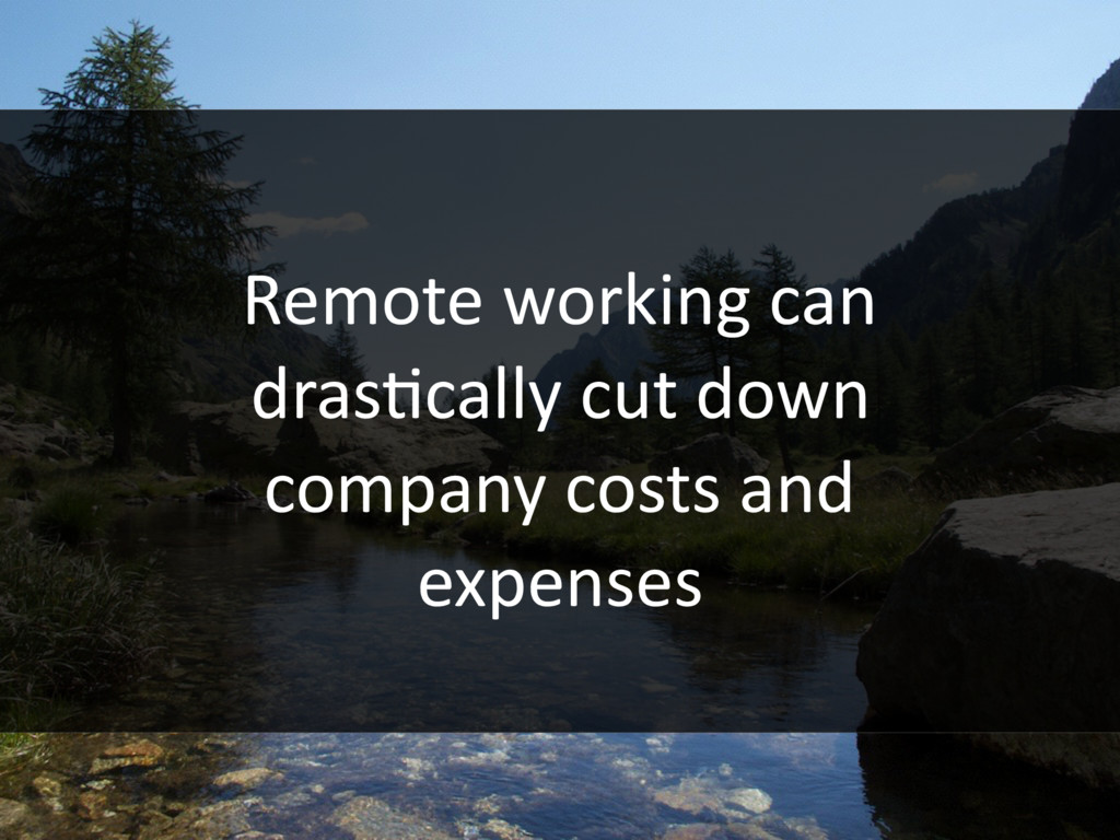 Remote working can drasHcally cut down company ...