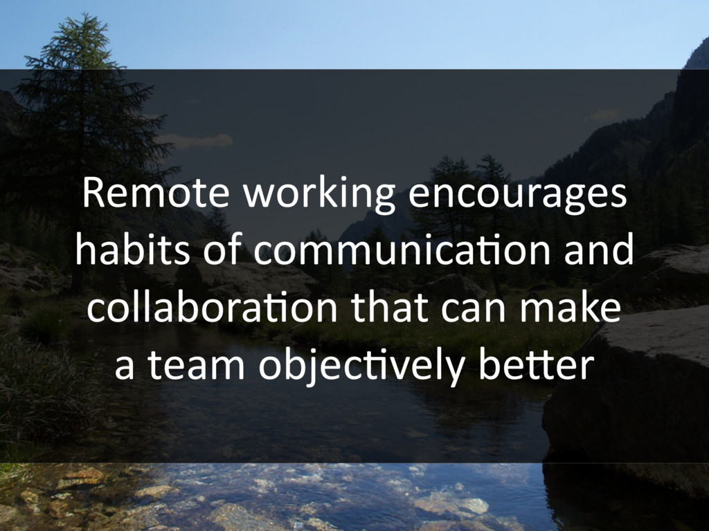 Remote working encourages habits of communicaHo...