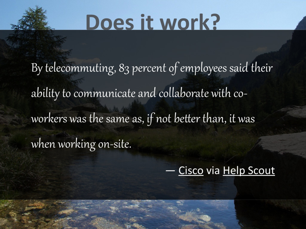 By telecommuting, 83 percent of employees said ...