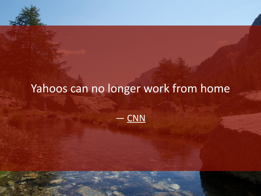 Yahoos can no longer work from home — CNN
