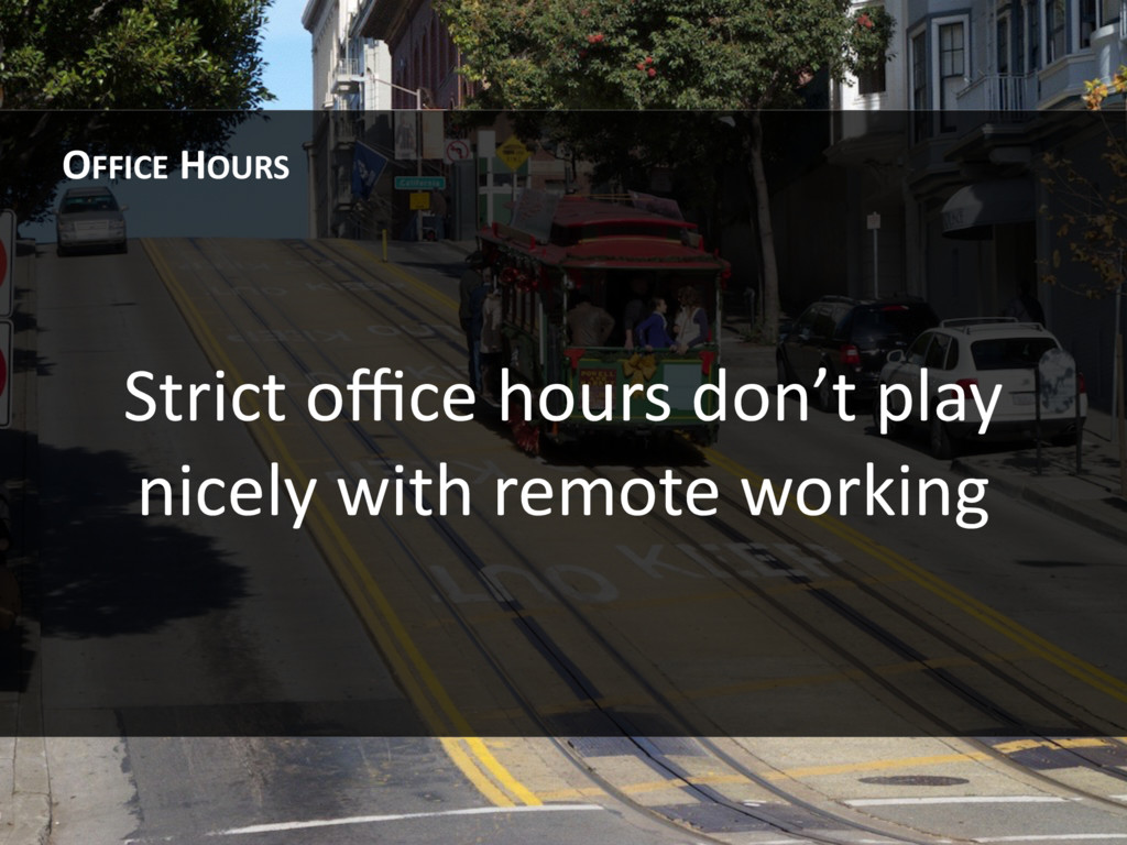 Strict office hours don't play nicely with remote...