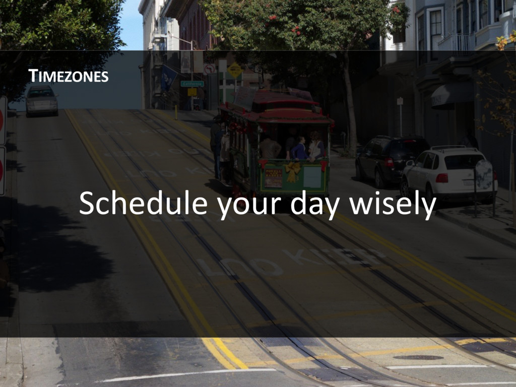 Schedule your day wisely TIMEZONES