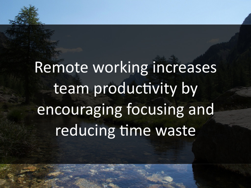 Remote working increases team producHvity by en...
