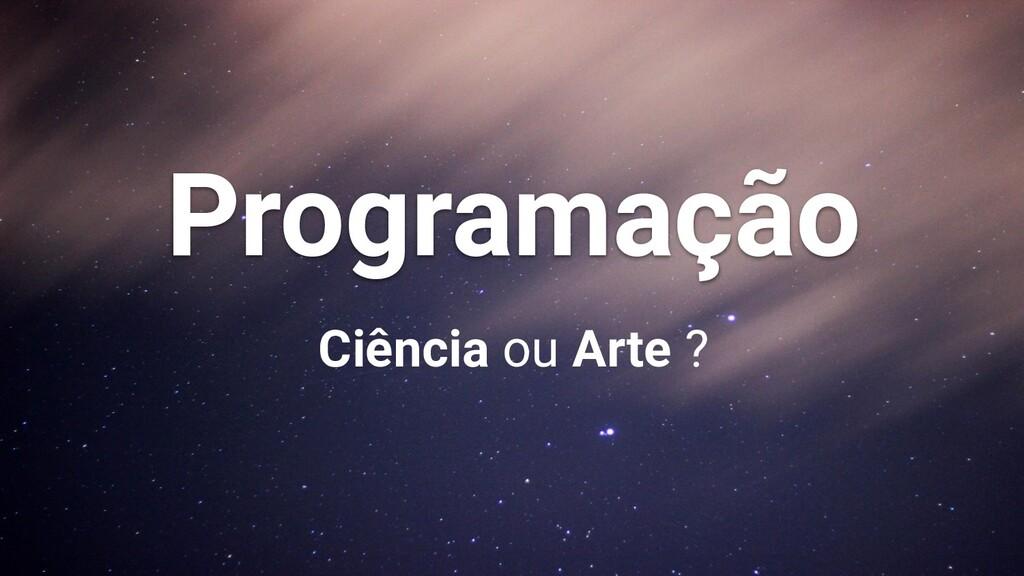 Programação Ciência ou Arte ?