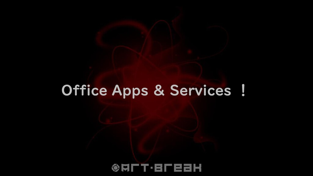 Office Apps & Services !