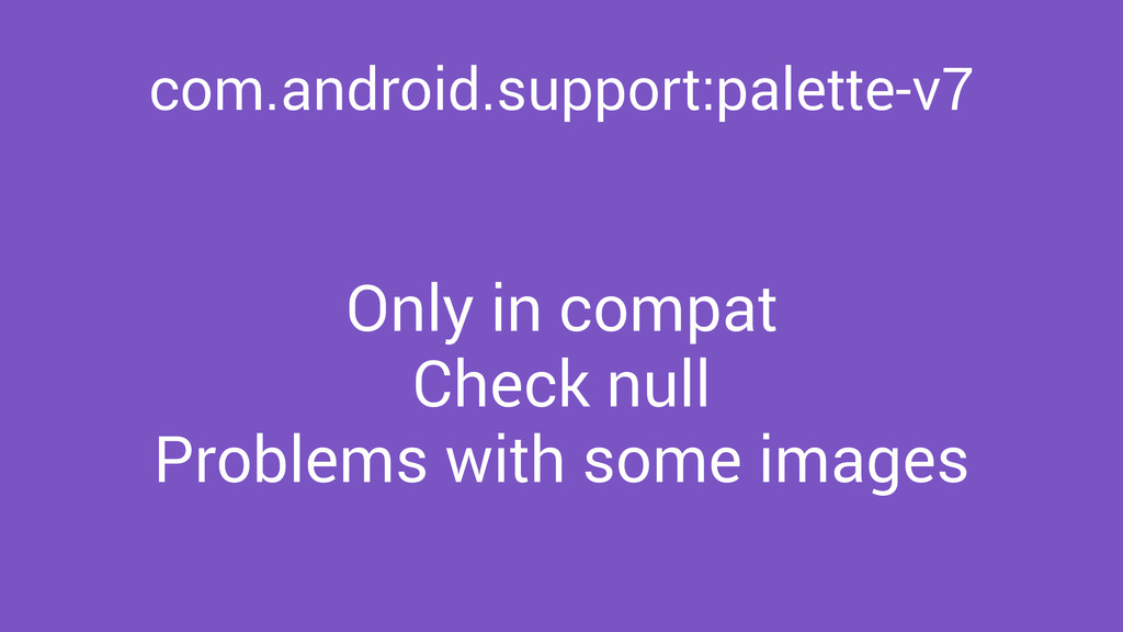 com.android.support:palette-v7 Only in compat C...