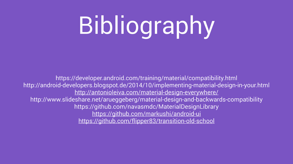 Bibliography https://developer.android.com/trai...