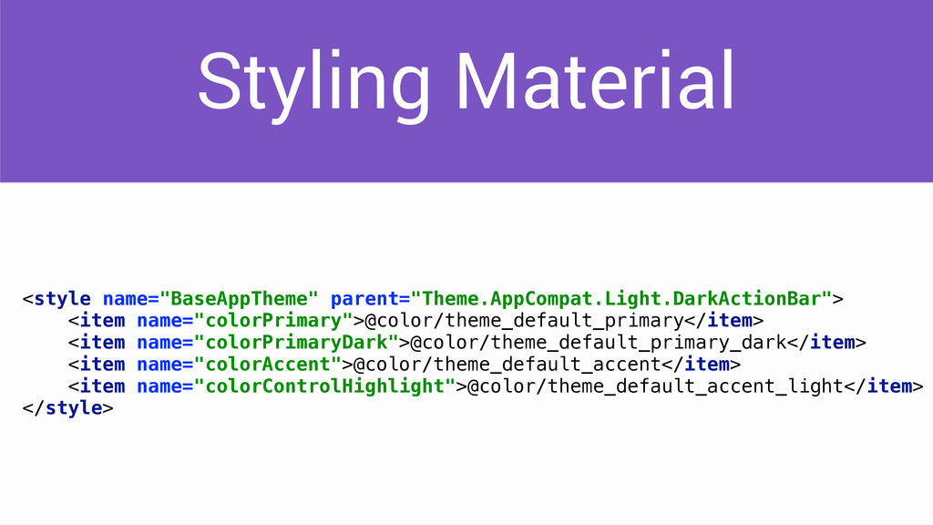 "Styling Material <style name=""BaseAppTheme"" par..."