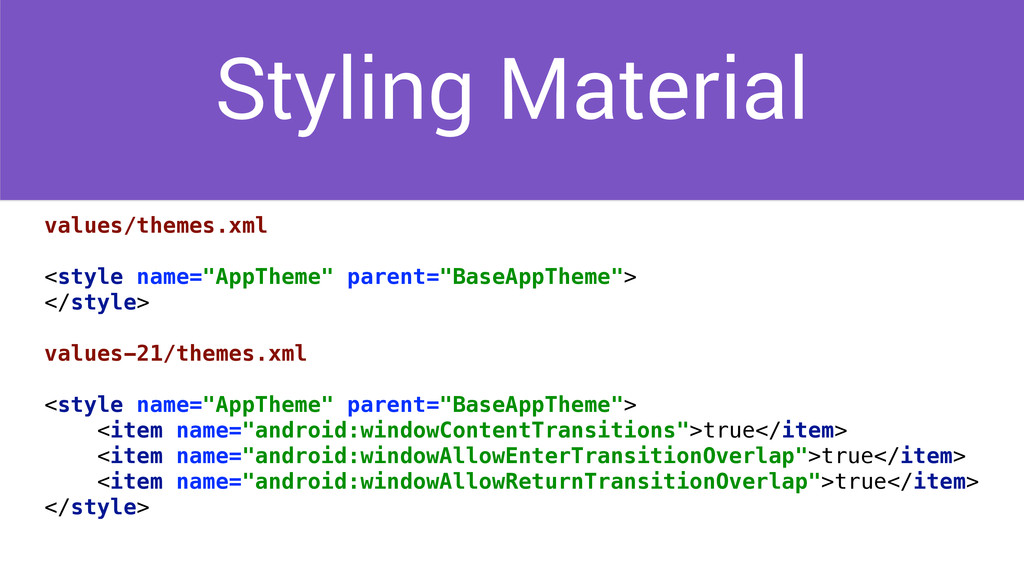 Styling Material values/themes.xml ! <style nam...