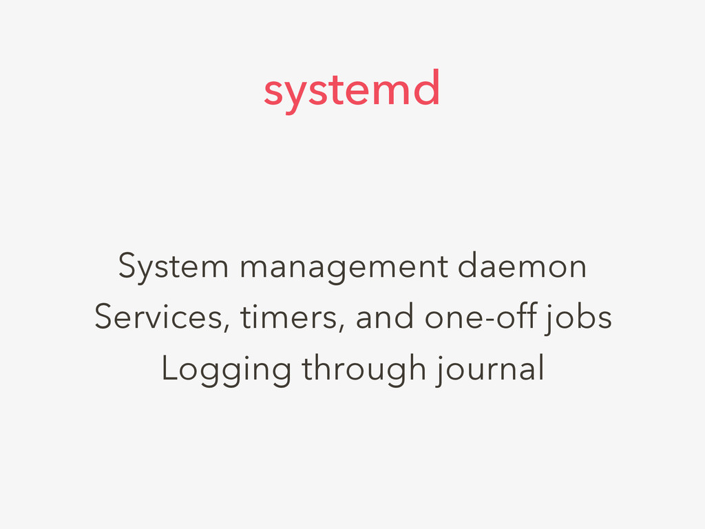 System management daemon Services, timers, and ...