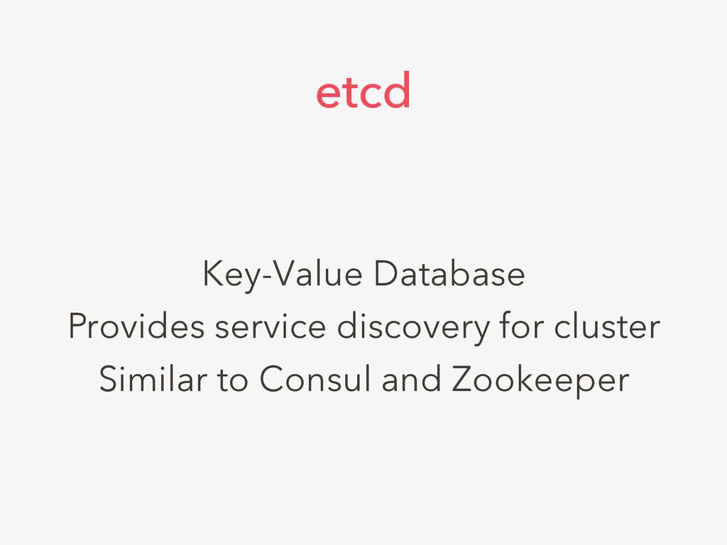 Key-Value Database Provides service discovery f...