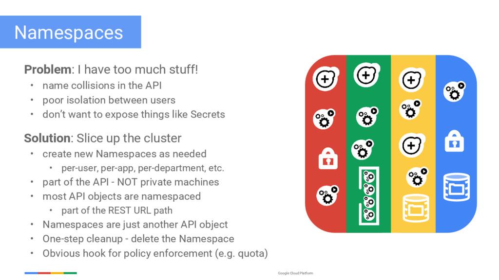 Google Cloud Platform Namespaces Problem: I hav...