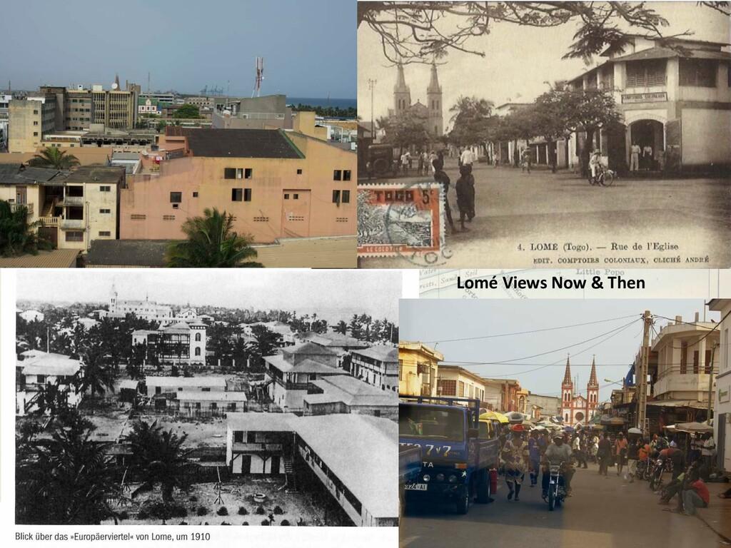 Lomé Views Now & Then