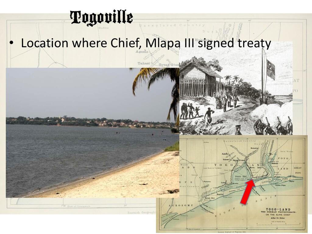 Togoville • Location where Chief, Mlapa III sig...
