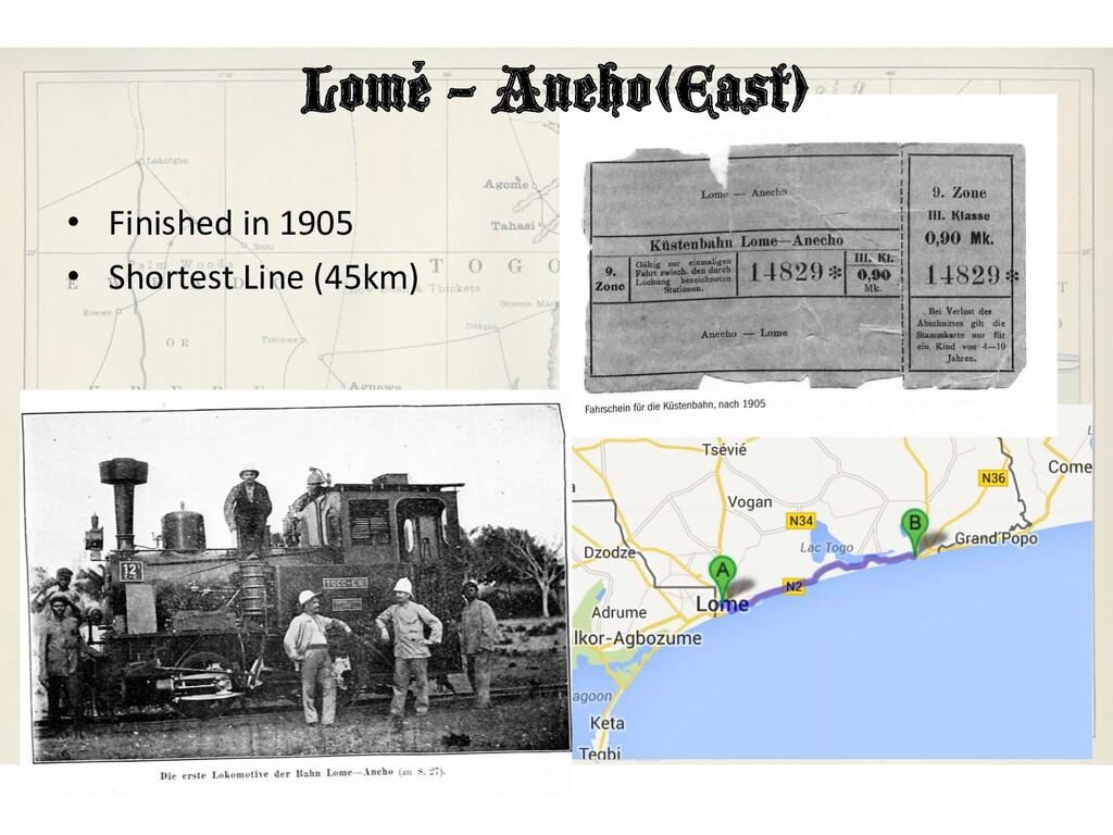 • Finished in 1905 • Shortest Line (45km) Lomé ...