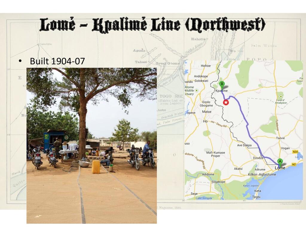 Lomé – Kpalimé Line (Northwest) • Built 1904-07...