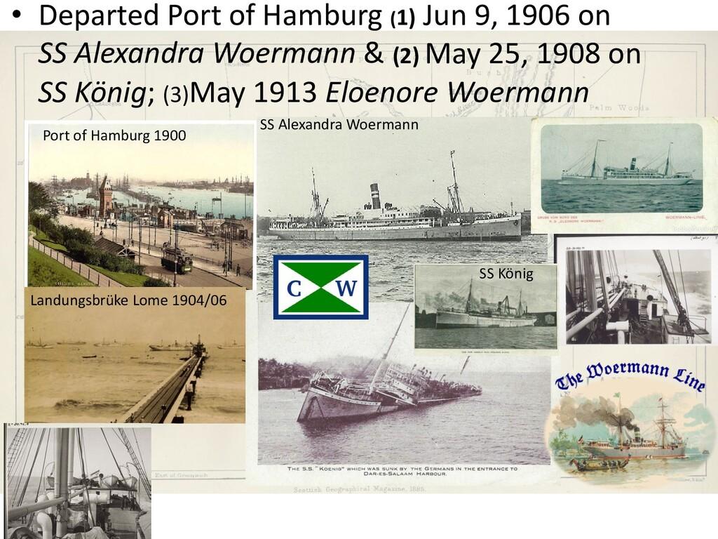 • Departed Port of Hamburg (1) Jun 9, 1906 on S...