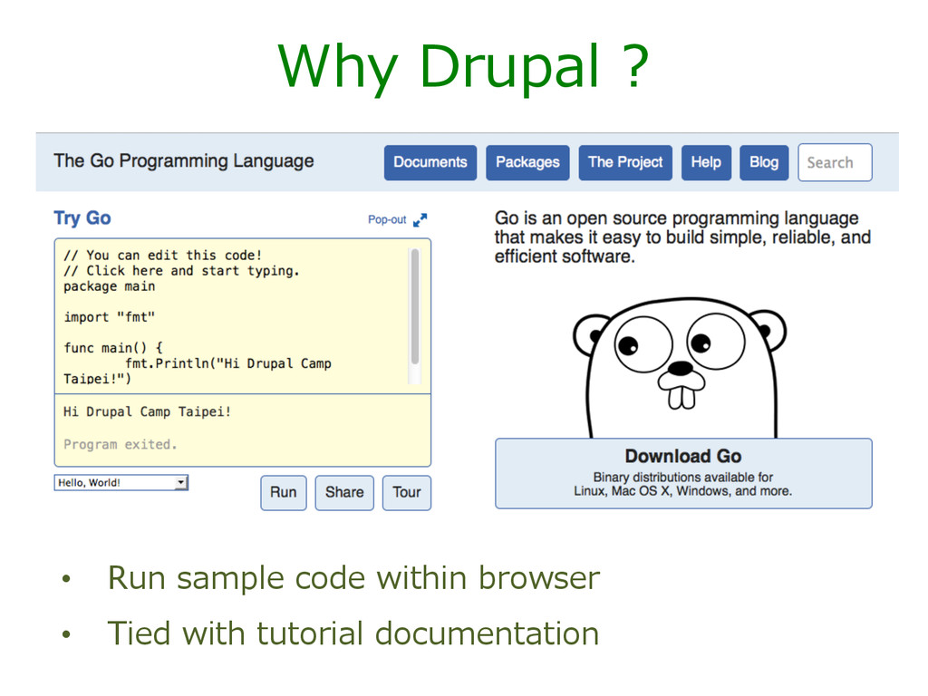 Why Drupal ? • Run sample code within br...