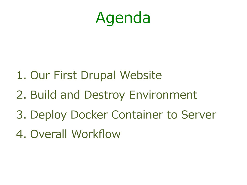 Agenda 1. Our First Drupal Website 2. Buil...
