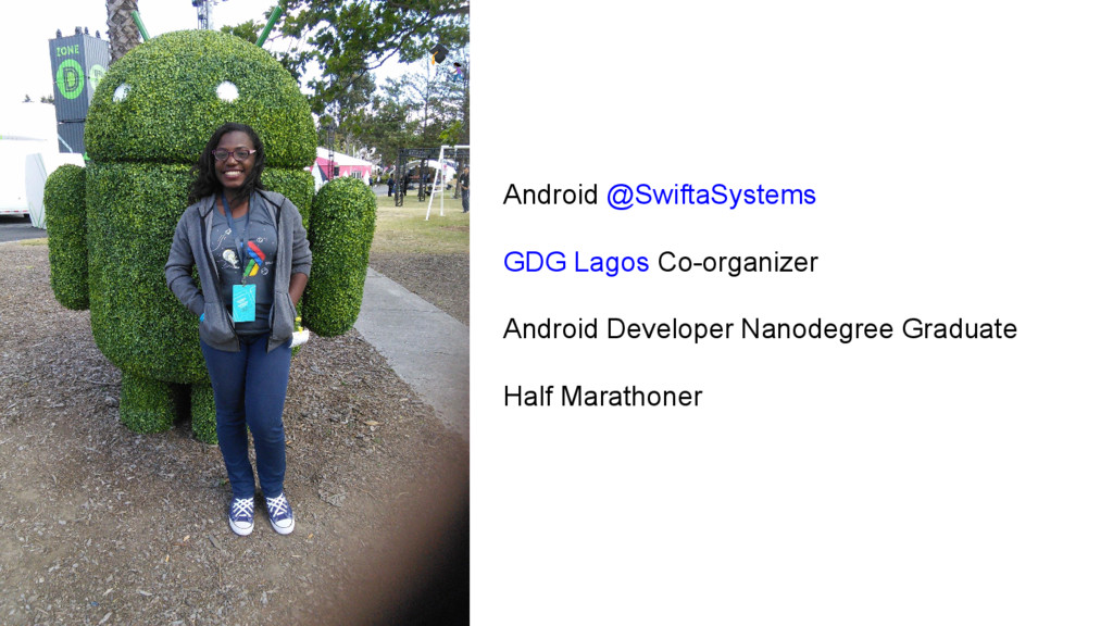 Android @SwiftaSystems GDG Lagos Co-organizer A...