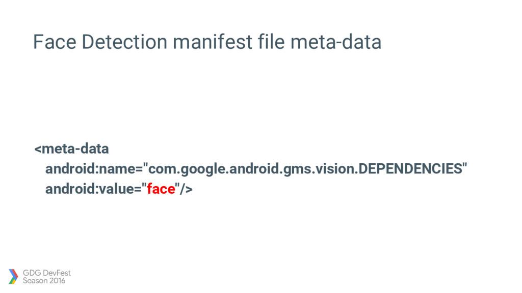 Face Detection manifest file meta-data <meta-da...