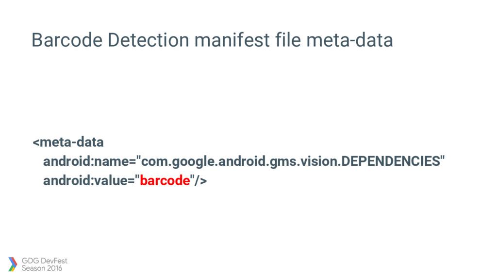 Barcode Detection manifest file meta-data <meta...