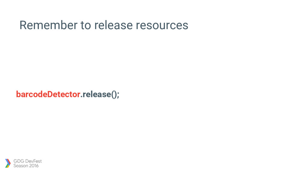 barcodeDetector.release(); Remember to release ...