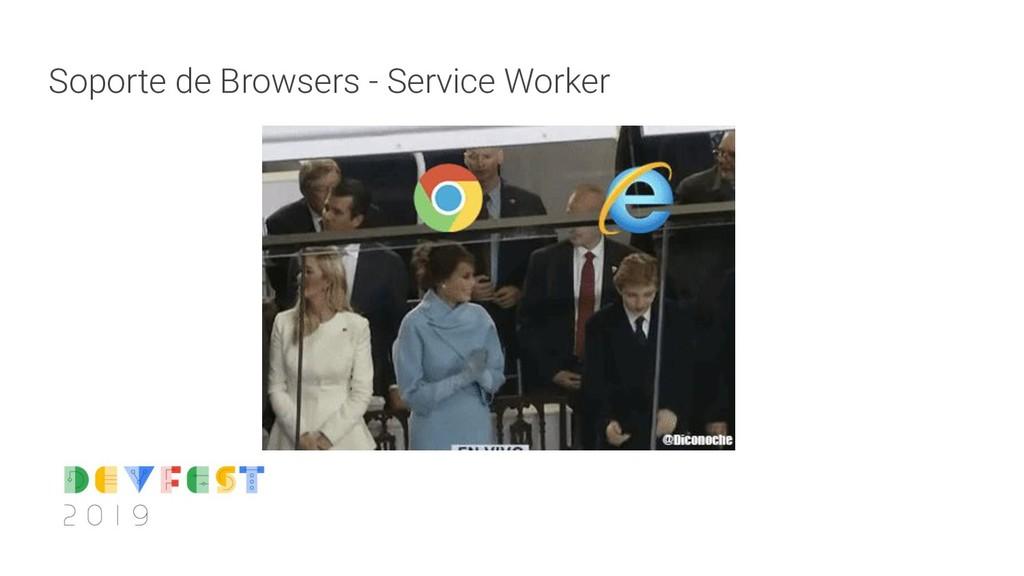 Soporte de Browsers - Service Worker