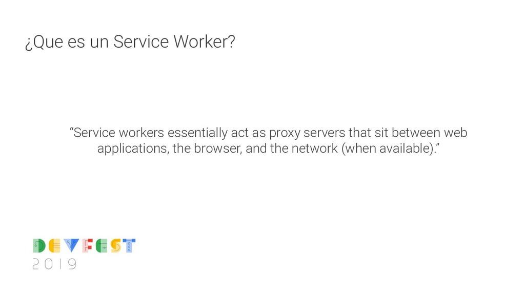 "¿Que es un Service Worker? ""Service workers ess..."