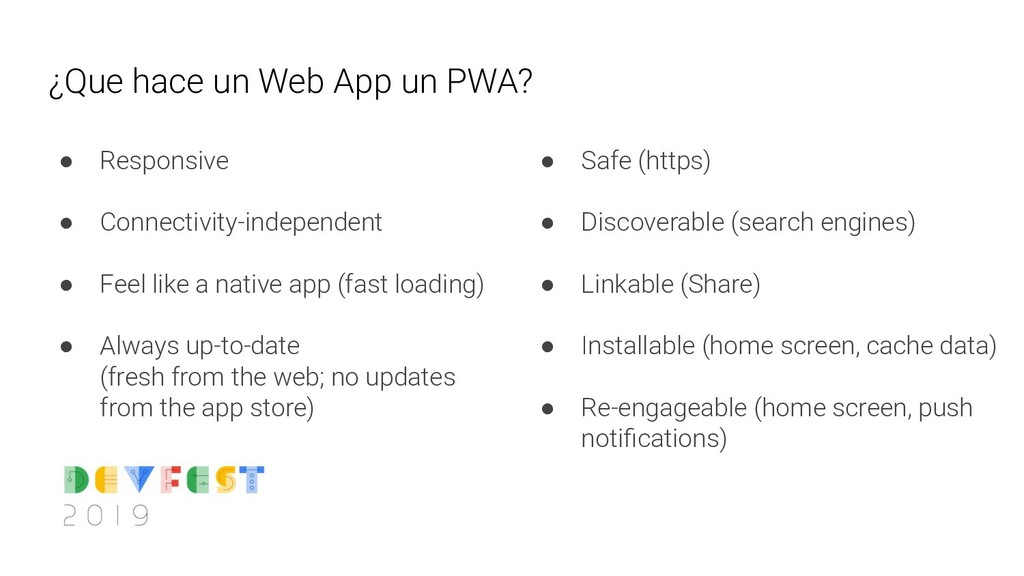 ¿Que hace un Web App un PWA? ● Responsive ● Con...