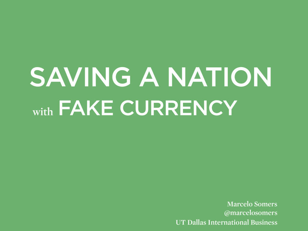 SAVING A NATION with FAKE CURRENCY Marcelo Some...
