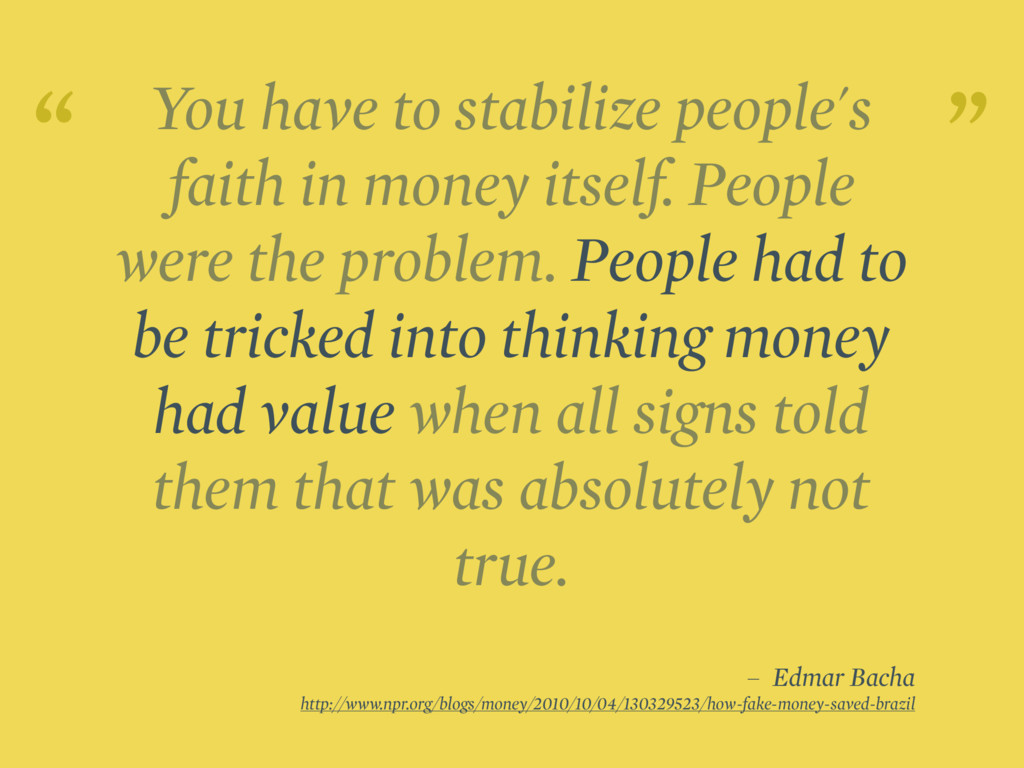You have to stabilize people's faith in money i...