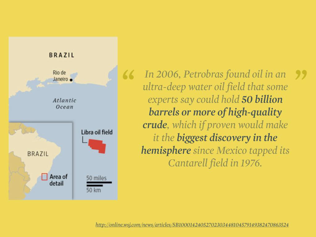 In 2006, Petrobras found oil in an ultra-deep w...