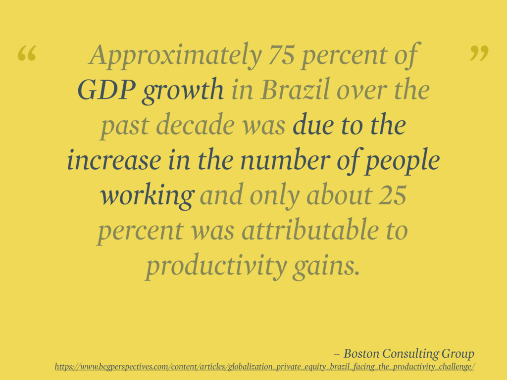 Approximately 75 percent of GDP growth in Brazi...