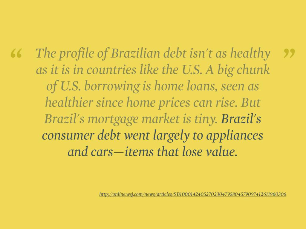The profile of Brazilian debt isn't as healthy ...