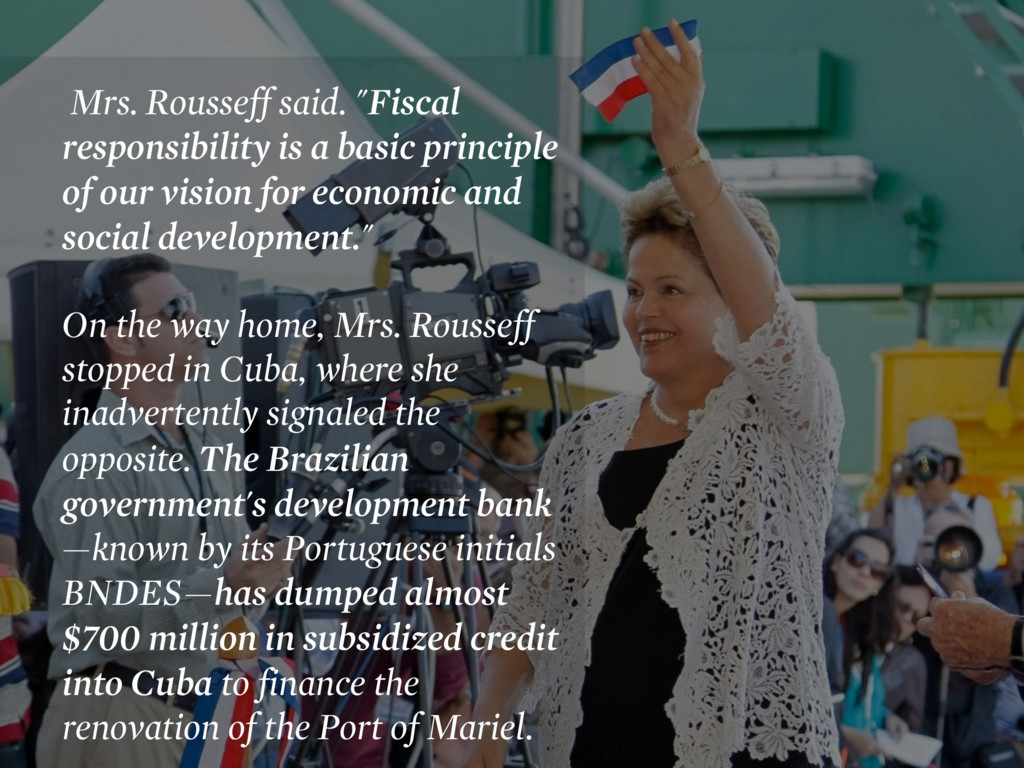 """Mrs. Rousseff said. """"Fiscal responsibility is a..."""