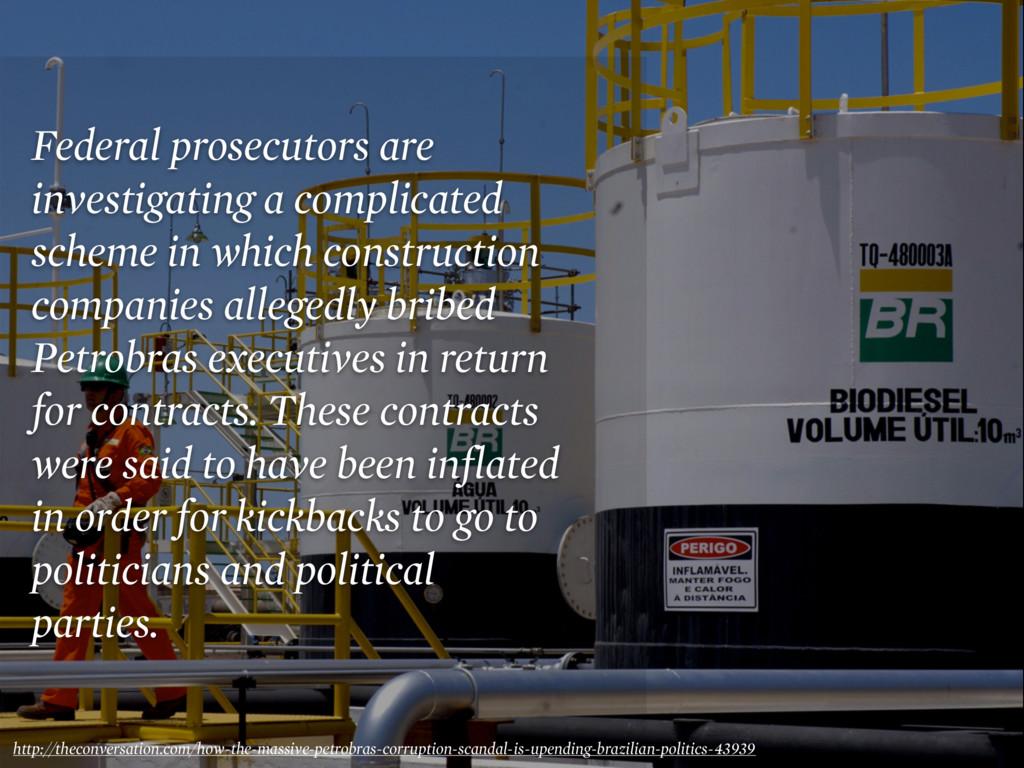 Federal prosecutors are investigating a complic...