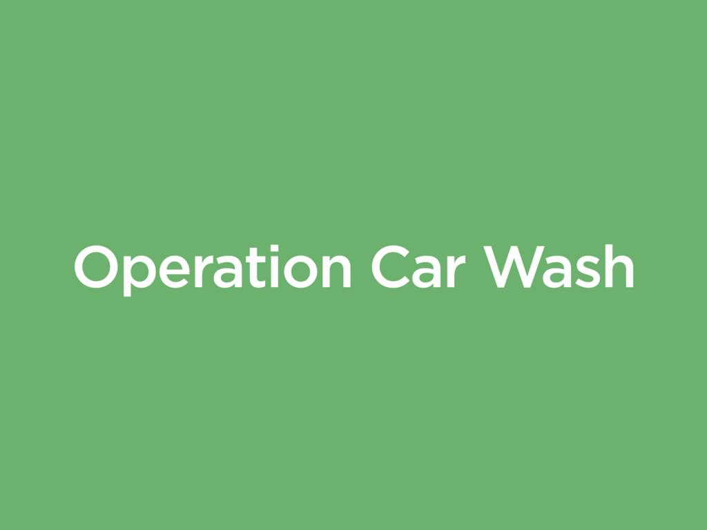 Operation Car Wash