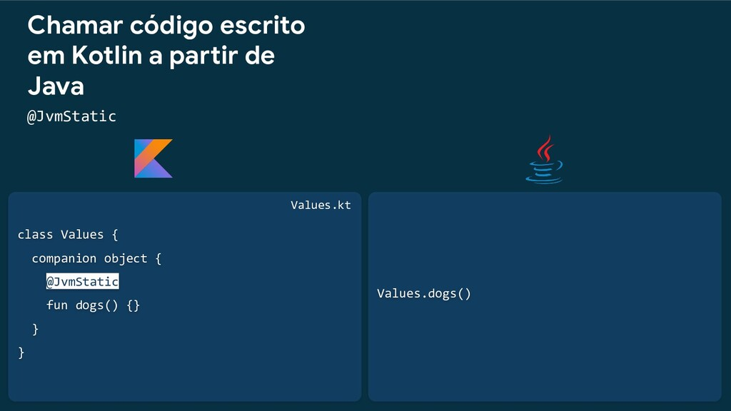 class Values { companion object { @JvmStatic fu...