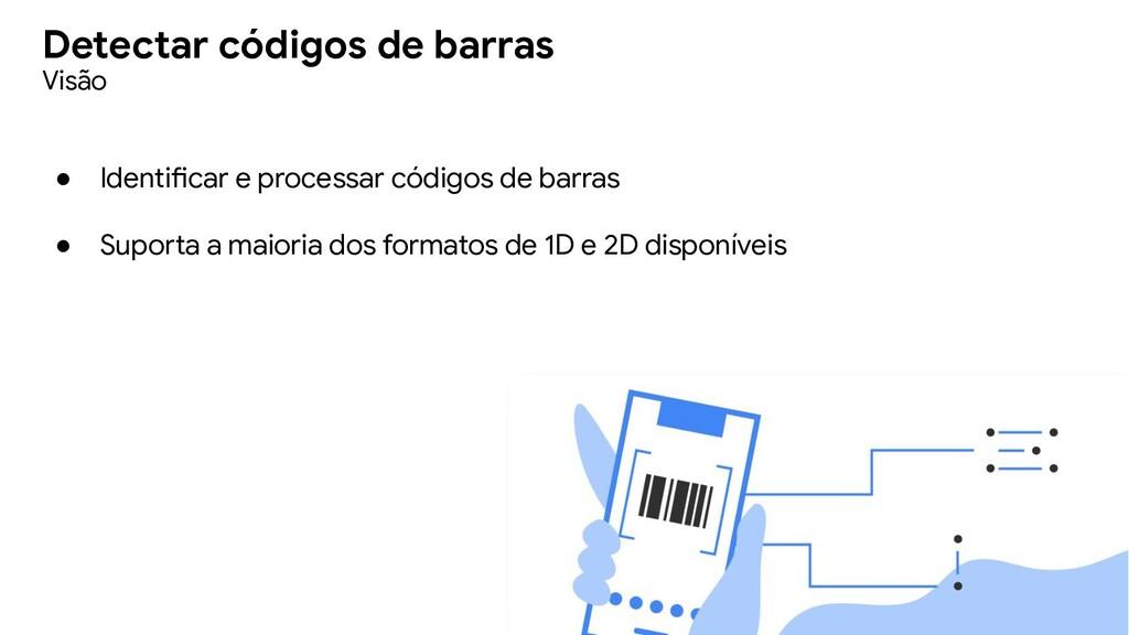● Identificar e processar códigos de barras ● S...