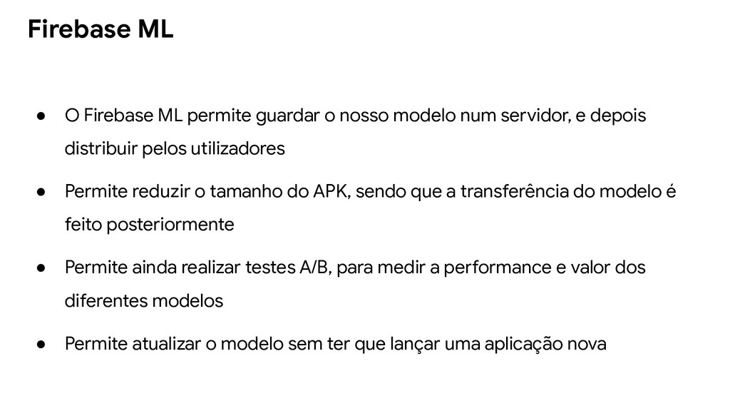 ● O Firebase ML permite guardar o nosso modelo ...