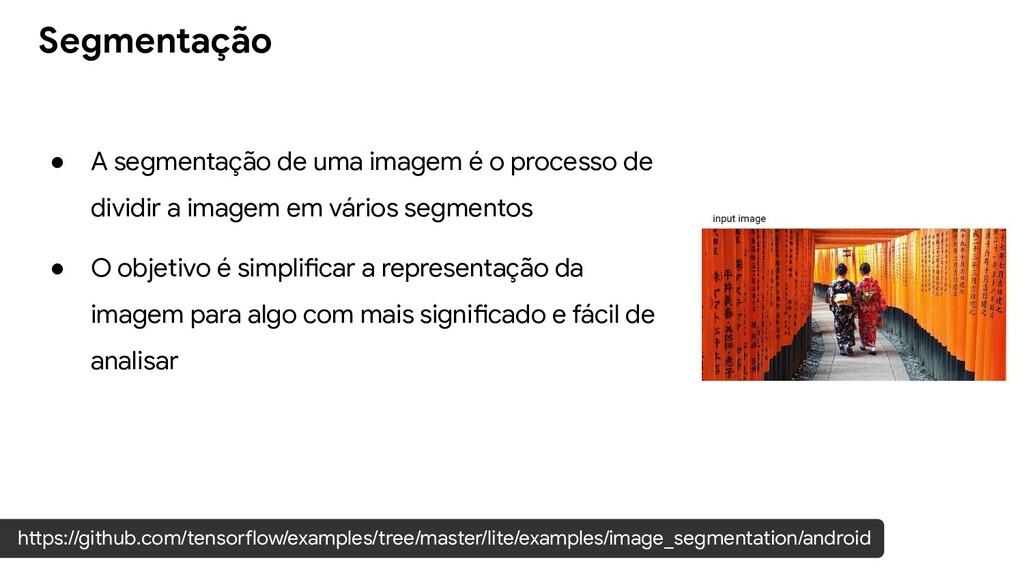 ● A segmentação de uma imagem é o processo de d...