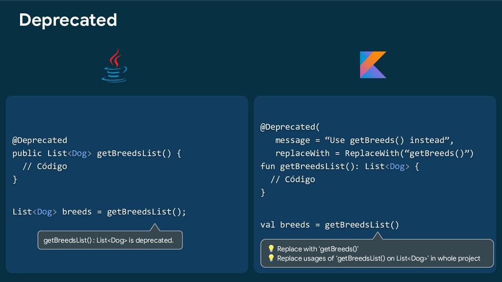 "@Deprecated( message = ""Use getBreeds() instead..."