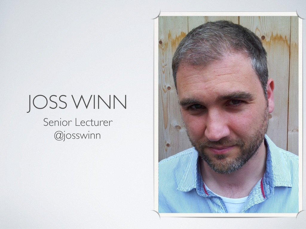 JOSS WINN Senior Lecturer @josswinn