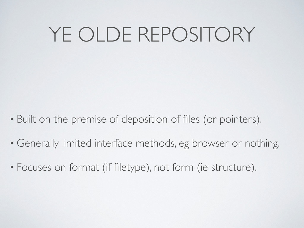 YE OLDE REPOSITORY • Built on the premise of de...